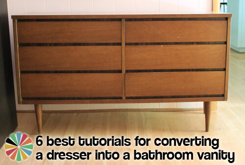 6 best tutorials for converting a dresser into a bathroom vanity
