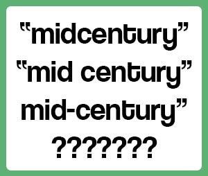 hyphenate mid century