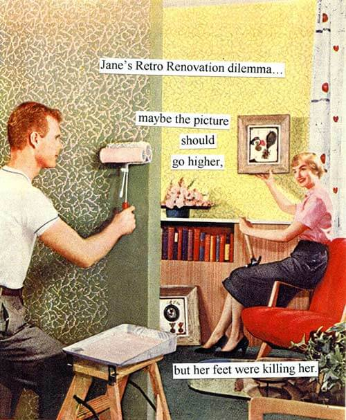 Retro Renovation Anne Taintor Caption Contest