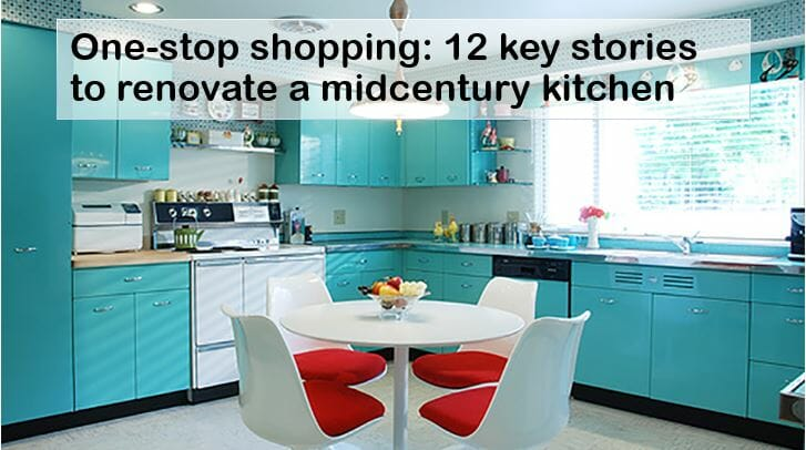 Renovating a midcentury kitchen: 12 key resources to help ...