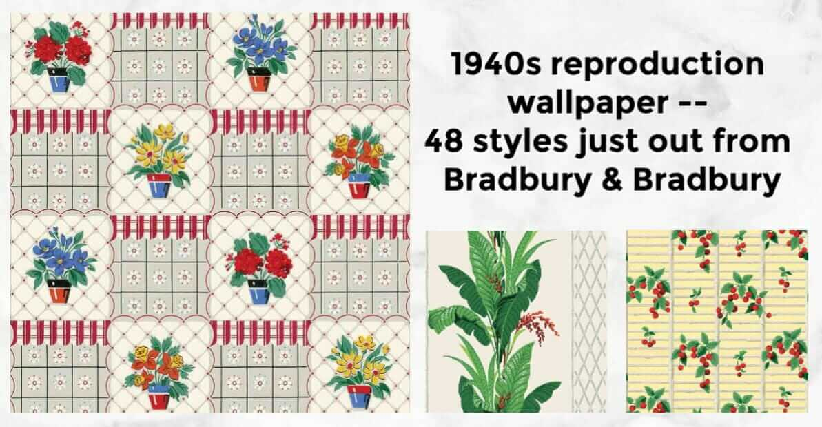 1940s wallpaper reproductions from bradbury and bradbury