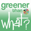 greener than what?