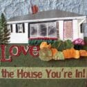 love the house you're in collage